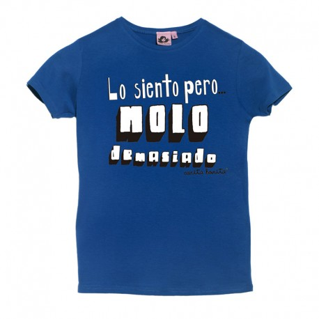 Camiseta manga corta azulona diseño lo siento pero molo demasiado
